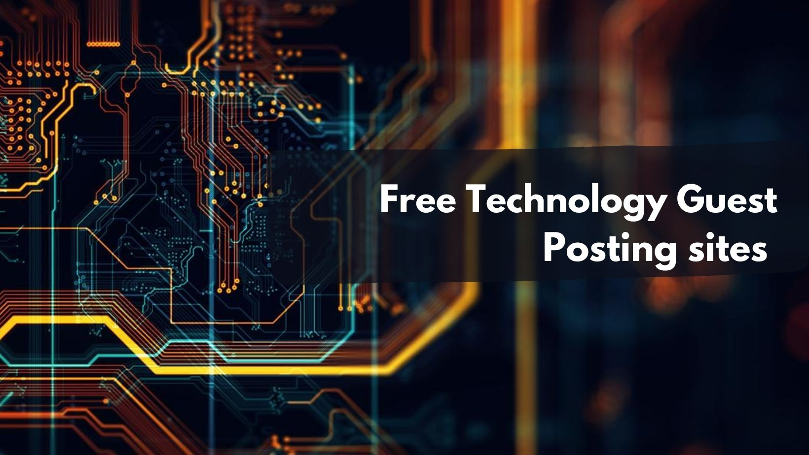 Free Technology Guest Posting sites
