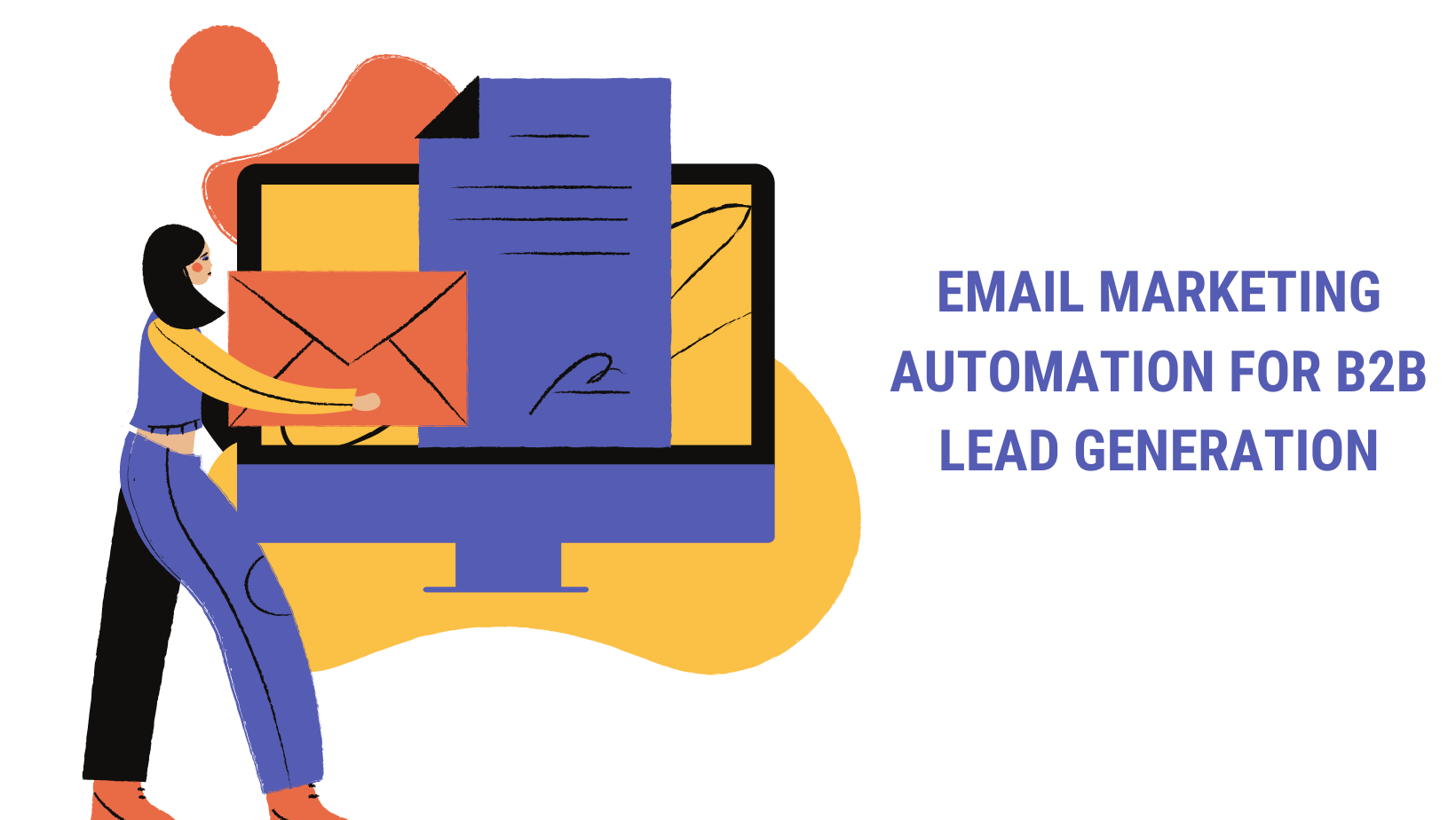 Email Marketing Automation for B2B lead generation in 2021